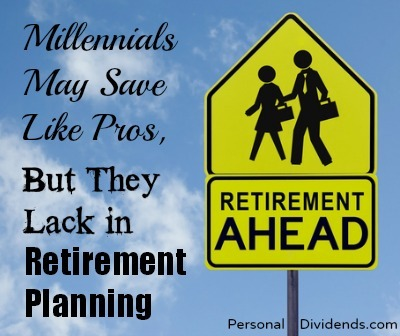 Millennials May Save Like Pros, But They Lack in Retirement Planning