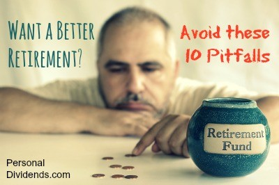 Want a Better Retirement? Avoid these 10 Pitfalls