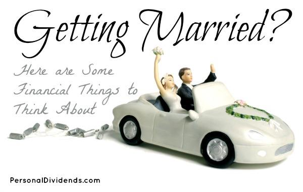 Getting Married? Here are Some Financial Things to Think About