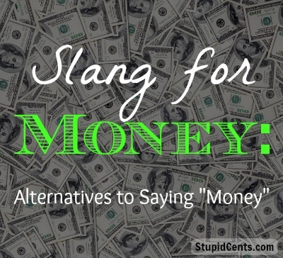 "Slang for Money: Alternatives to Saying ""Money"""
