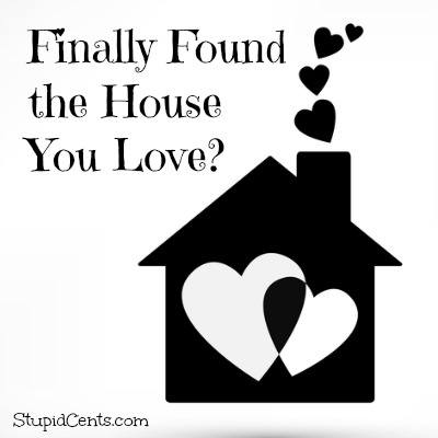Finally Found the House You Love?