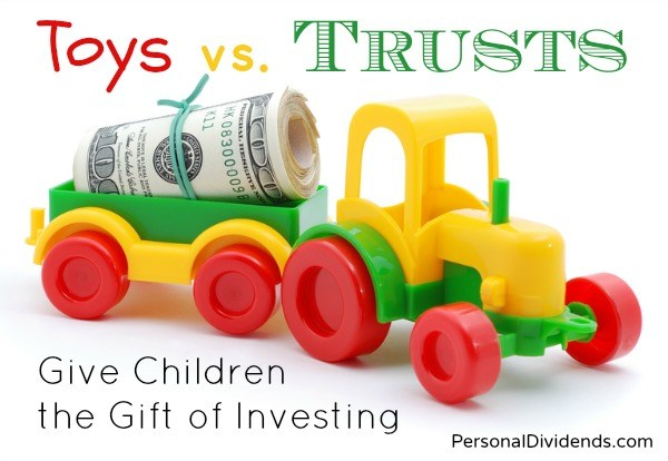 Toys vs. Trusts: Give Children the Gift of Investing