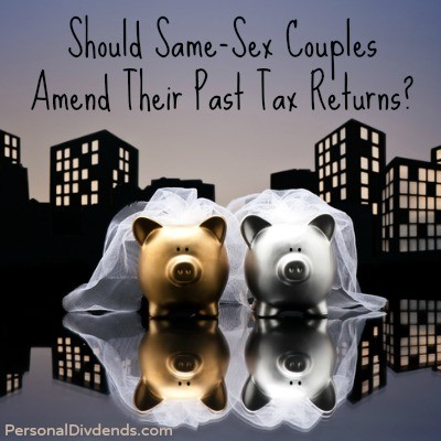 Should Same-Sex Couples Amend Their Past Tax Returns?