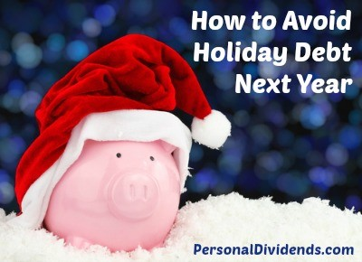 How to Avoid Holiday Debt Next Year