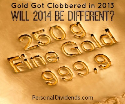 Gold Got Clobbered in 2013 - Will 2014 Be Different?