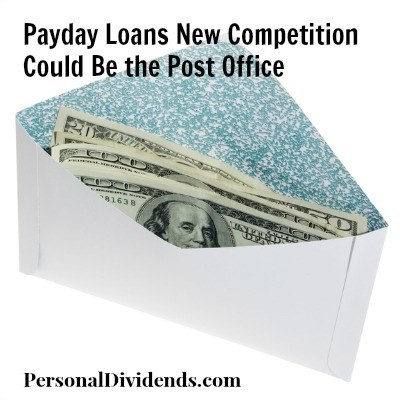 ayday Loans New Competition Could Be the Post Office