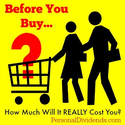 Before You Buy: How Much Will It REALLY Cost You?