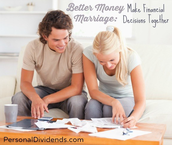 Better Money Marriage: Make Financial Decisions Together