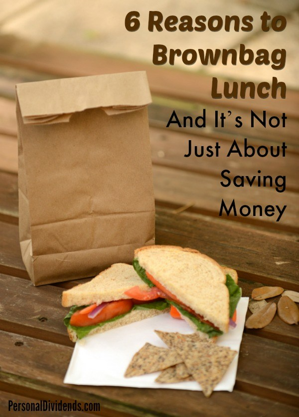 6 Reasons to Brownbag Lunch: And It's Not Just About Saving Money