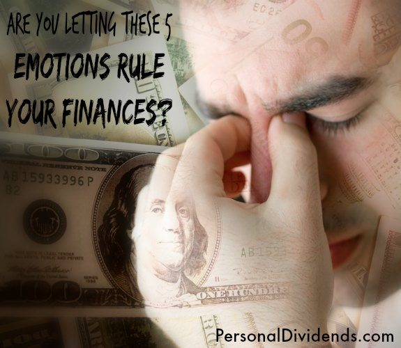 Are You Letting These 5 Emotions Rule Your Finances?