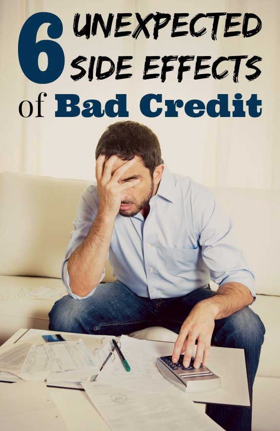6 Unexpected Side Effects of Bad Credit