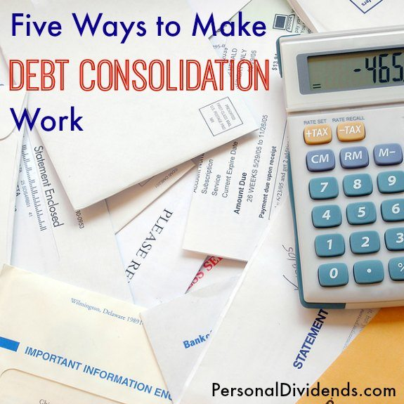 Five Ways to Make Debt Consolidation Work