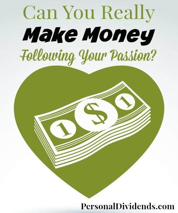 Can You Really Make Money Following Your Passion?