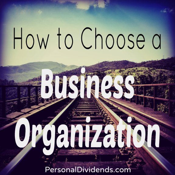 How to Choose a Business Organization