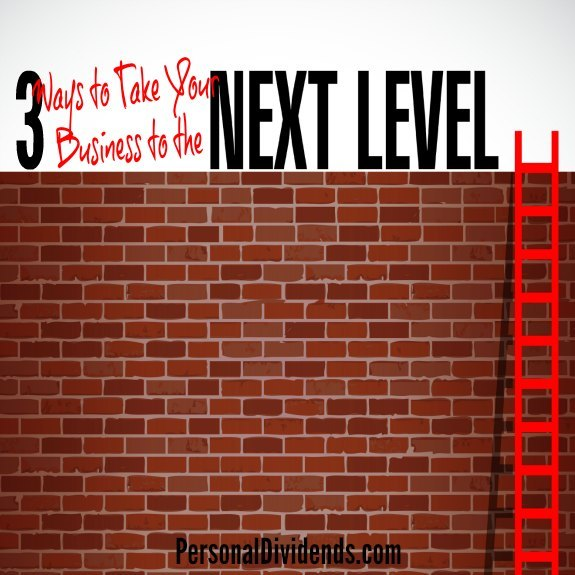 3 Ways to Take Your Business to the Next Level